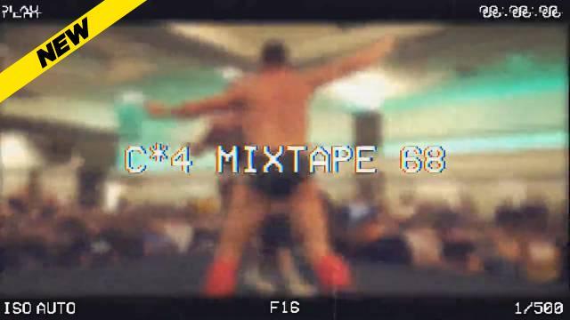 The C*4 Mixtape Volume 68