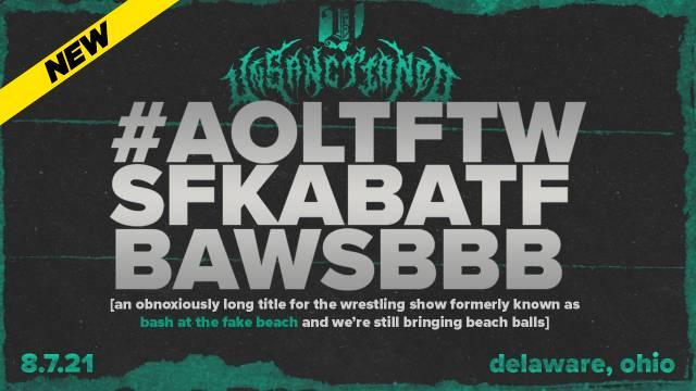 Unsanctioned Pro 13: #AOLTFTWSFKABATFBAWSBBB