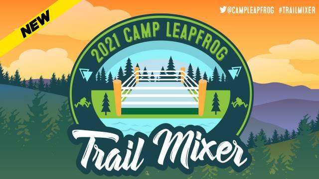 Camp Leapfrog - The Trail Mixer