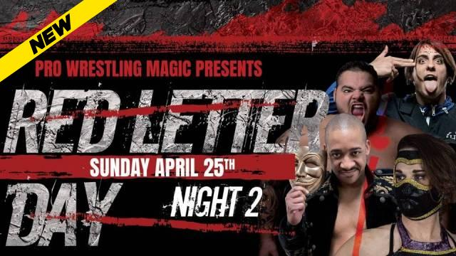 Pro Wrestling Magic - RED LETTER DAY - NIGHT TWO