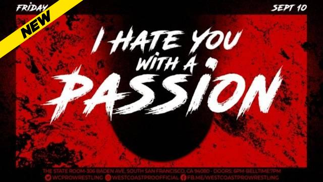 West Coast Pro Wrestling - I Hate You with a Passion
