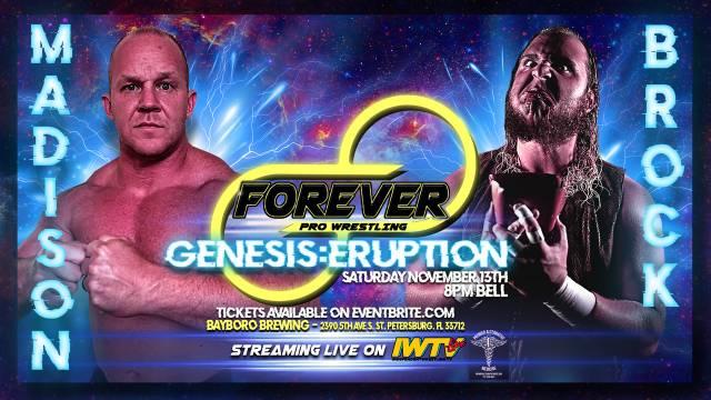 """=LIVE: Forever Pro Wrestling """"Genesis: Eruption"""""""