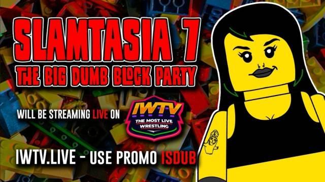 "LIVE: Inter Species Wrestling ""Slamtasia 7: The Big Dumb Block Party"""