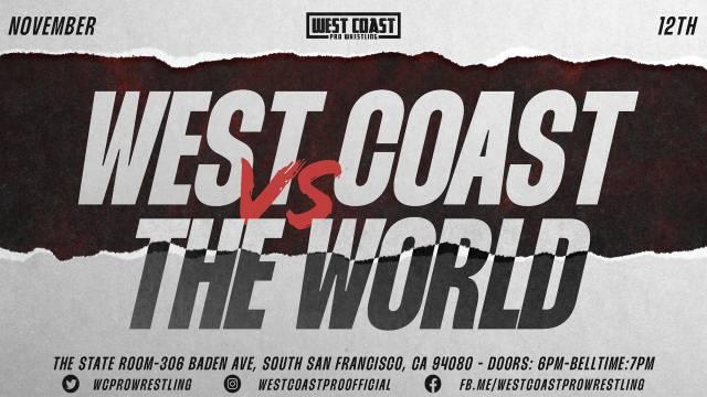 """=LIVE: West Coast Pro Wrestling """"West Coast vs The World"""""""