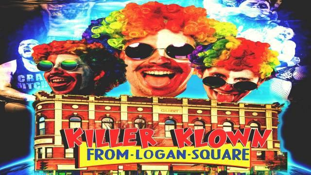 "LIVE: Freelance ""Killer Klown From Logan Square"""